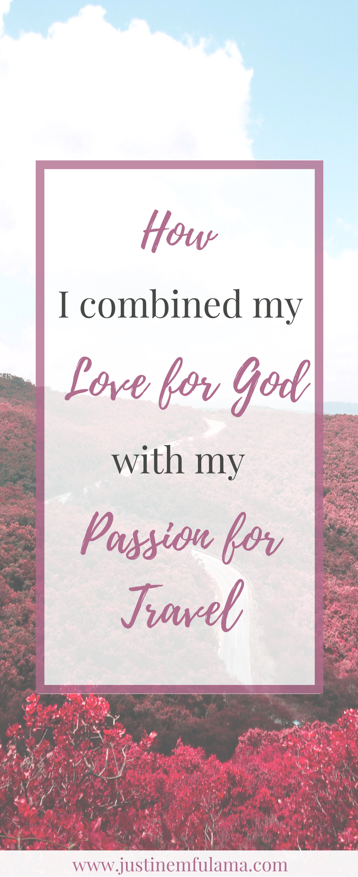 How I combined my Love for God with my Passion for Travel