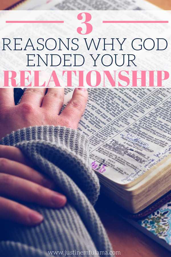 3 Reasons Why God Ended Your Relationship