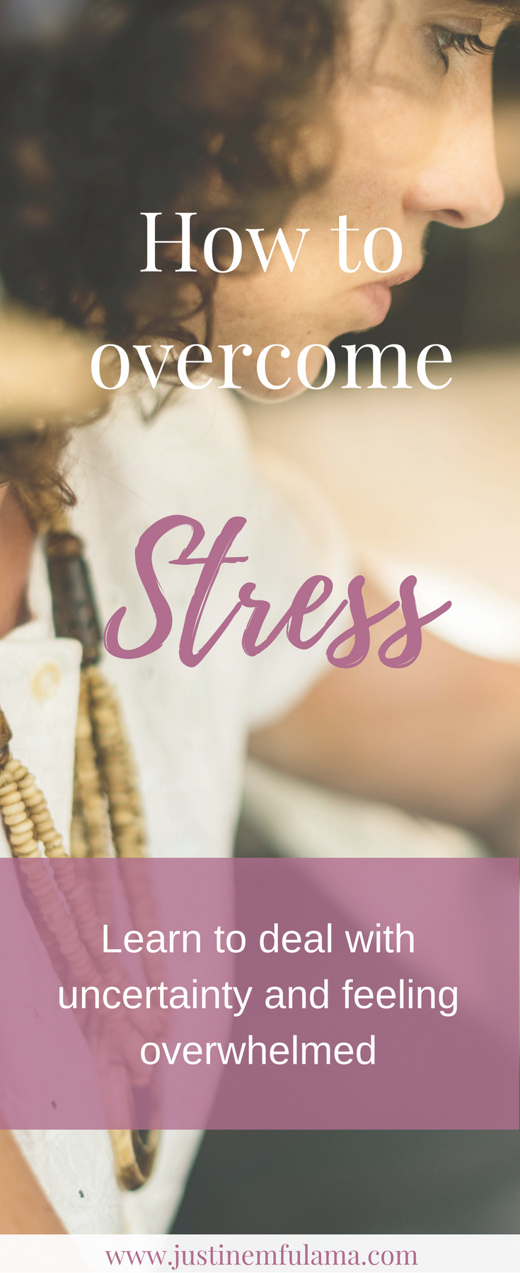 How to overcome stress - Learn to deal with uncertainy and feeling overwhelmed
