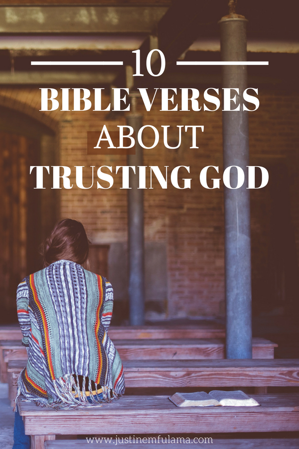 Bible verses about trusting God _10 Verses That Will Encourage You