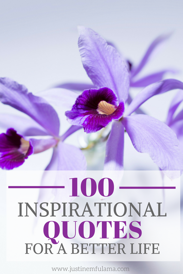 100 Inspirational Quotes For A Better Life