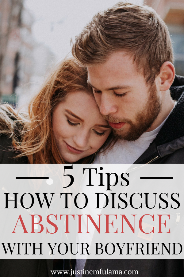 5 Tips how to discuss abstinence with your boyfriend