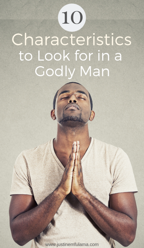 10 Characteristics to look for in a godly man