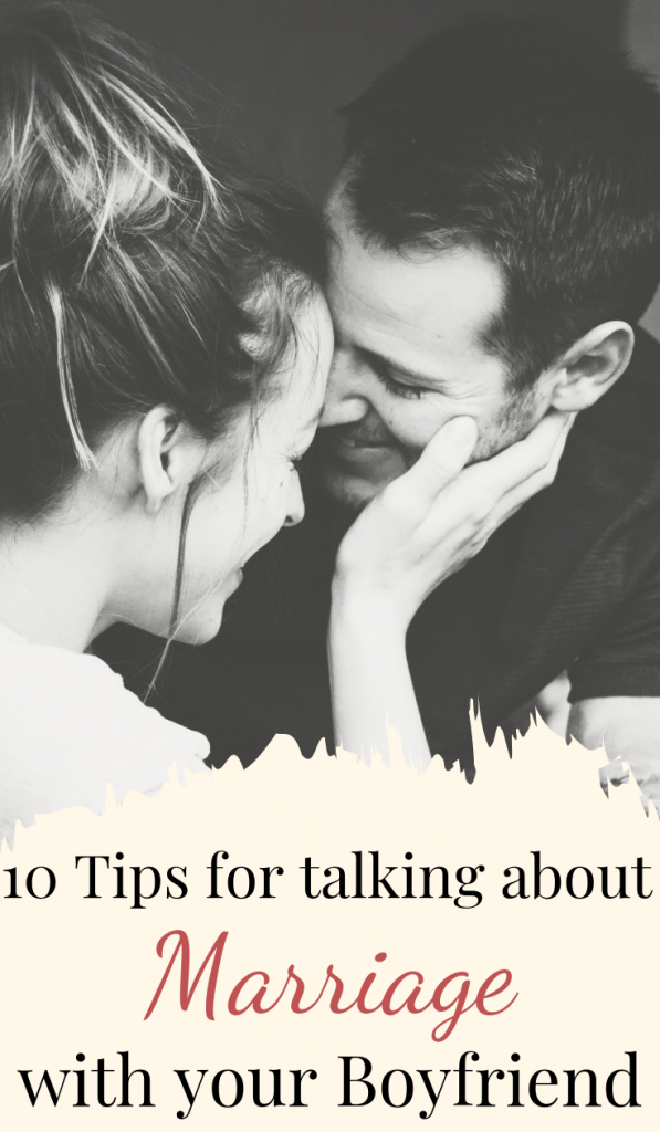 10 Tips for talking about marriage with your boyfriend