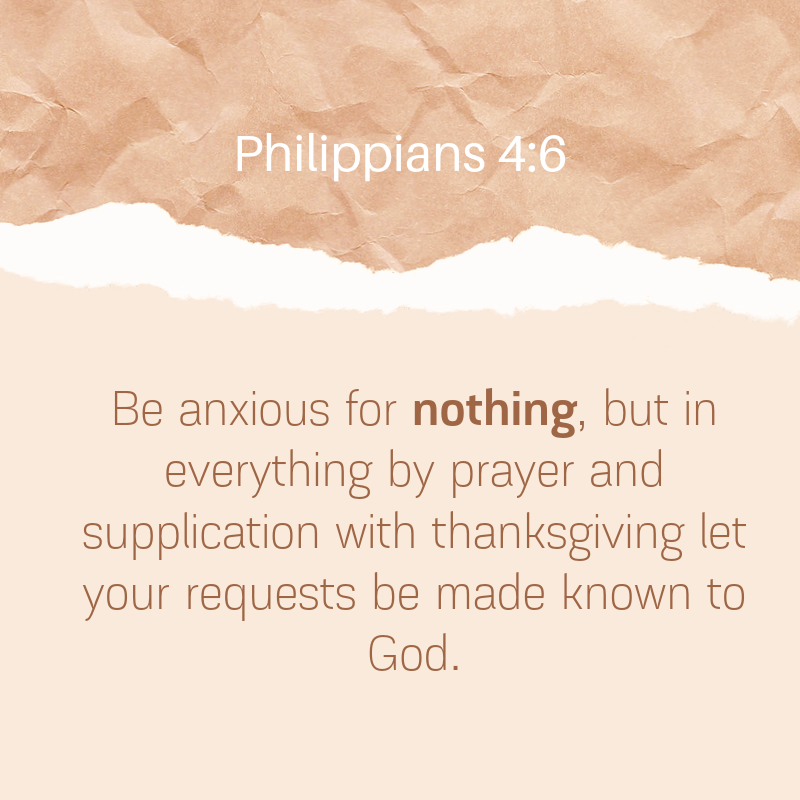 Be anxious about nothing bible verse