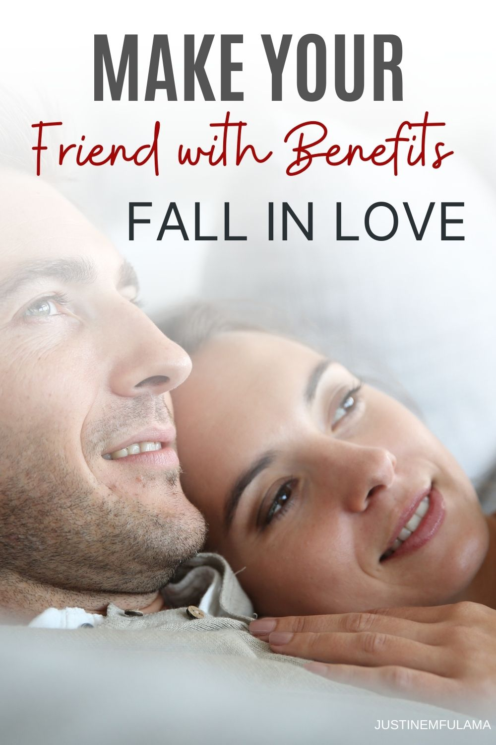how to make your friend with benefits fall for you