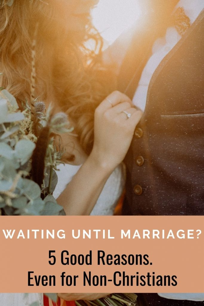 Non-Christian Reasons To Wait Until Marriage