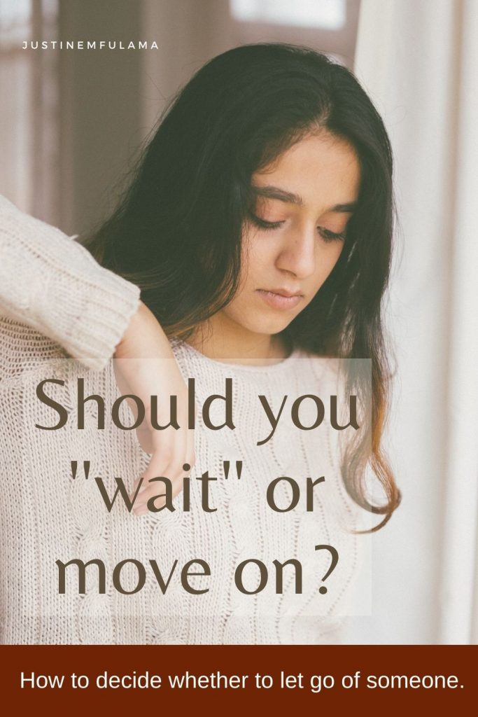 Should I wait for him or move on from the relationship