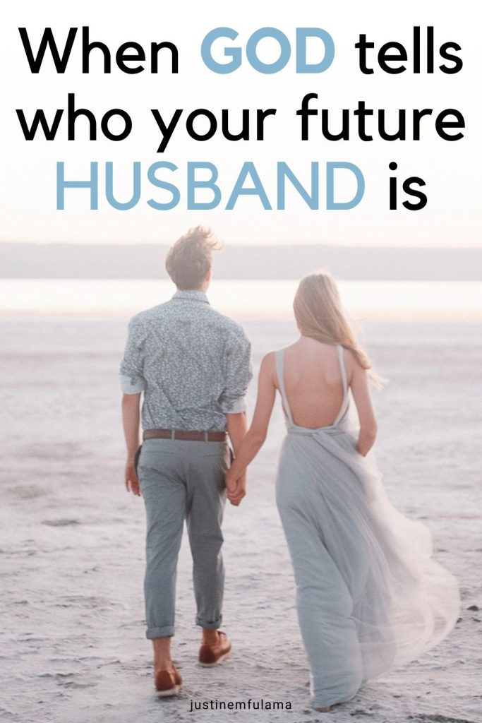when God tells you who your husband is
