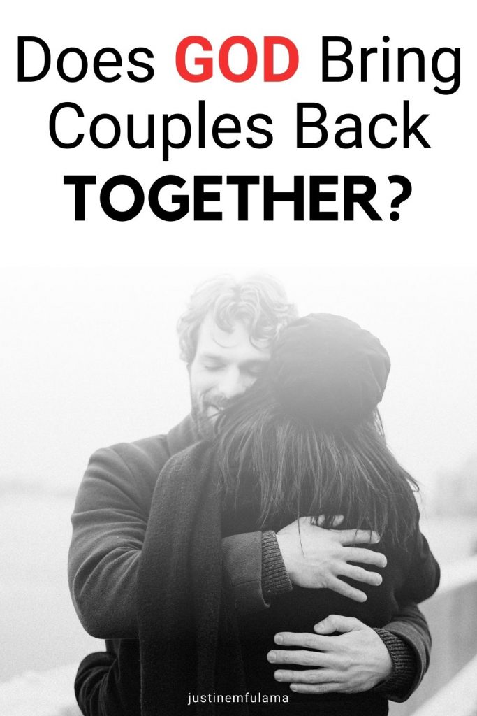 does God bring couples back together after a breakup